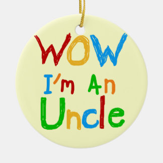 WOW I'm an Uncle T-shirts and GIfts Round Ceramic Decoration