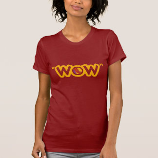"""WOW"" Ladies T-shirt"