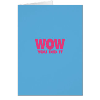 WOW You Did It Card