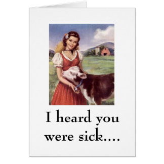 WR306086, I heard you were sick.... Greeting Card
