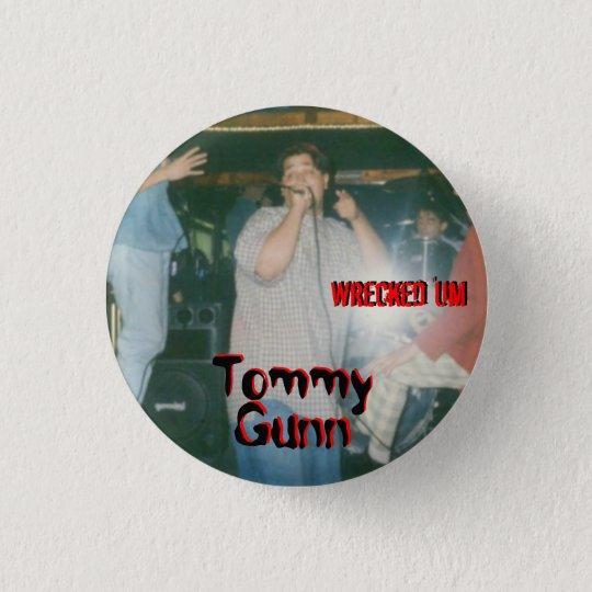 Wrecked 'Um TOMMY GUNN Button