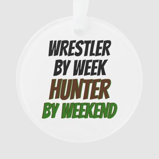 Wrestler by Week Hunter by Weekend