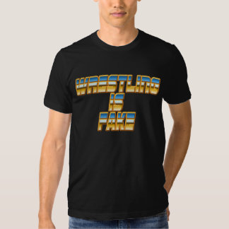 Wrestling is Fake Tee Shirt