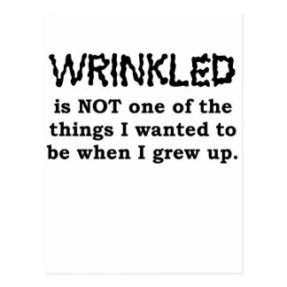Wrinkled is not one of the things I wanted to be w Postcard