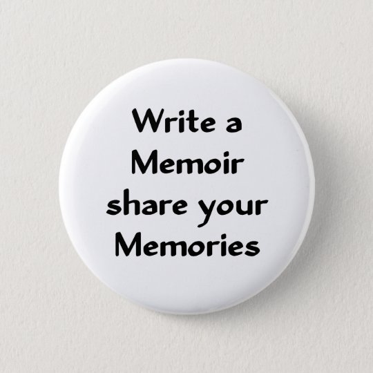 Write a Memoir 6 Cm Round Badge