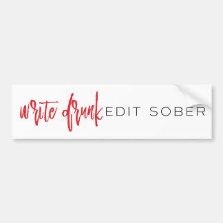 Write Drunk Edit Sober (red and black) Bumper Sticker