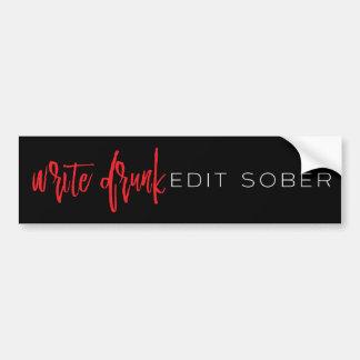 Write Drunk Edit Sober (red and white) Bumper Sticker
