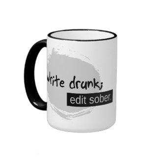 Write Drunk; Edit Sober. Ringer Mug