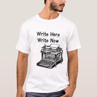 Write Here Write Now T-Shirt