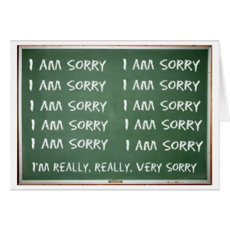 Write 'I am Sorry' 10 times on the board Card