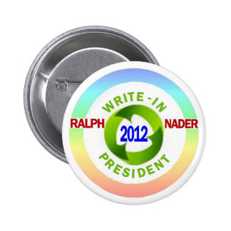 Write-In Ralph Nader for President 2012 Pin