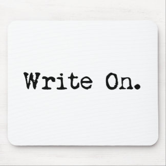 Write On gifts for writers Mouse Mat