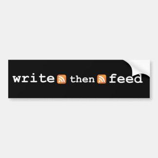 Write then Feed bumper sticker