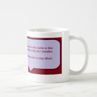 Write to stay alive - Quote Basic White Mug
