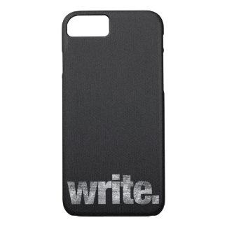 Write: Writer, Freelance Writer, Author iPhone 7 Case