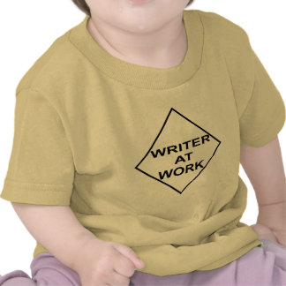 Writer at Work - Gift for Writers Tees