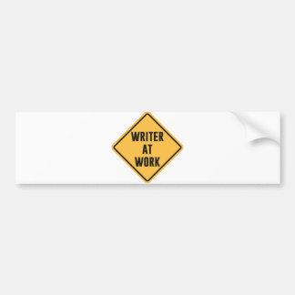 Writer at Work Working Caution Sign Bumper Sticker