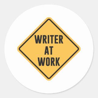 Writer at Work Working Caution Sign Round Sticker