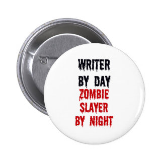 Writer By Day Zombie Slayer By Night 6 Cm Round Badge