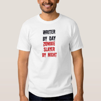 Writer By Day Zombie Slayer By Night T Shirts