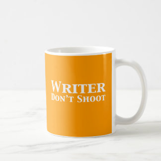 Writer Don't Shoot Gifts Coffee Mug