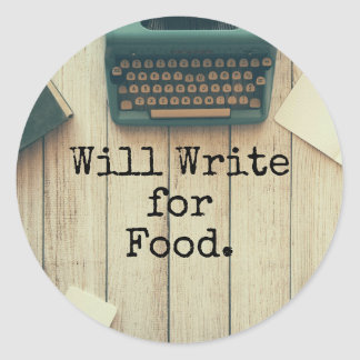 Writer Will Write for Food Round Sticker