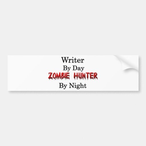 Writer/Zombie Hunter Bumper Stickers