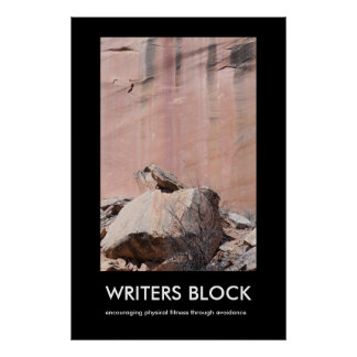 WRITERS BLOCK Demotivational Poster