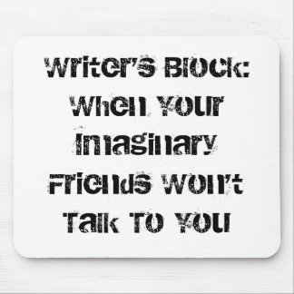 Writer's Block:When Your Imaginary Friends Won'... Mouse Mat