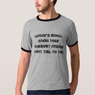 Writer's Block:When Your Imaginary Friends Won'... T-Shirt
