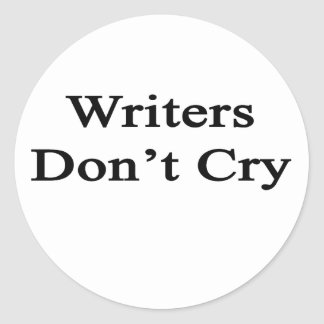 Writers Don t Cry Round Sticker