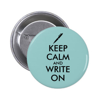 Writers Gifts Keep Calm and Write On Pen Custom Button
