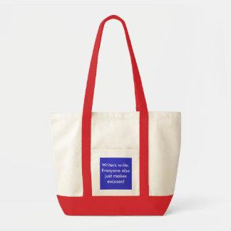 Writers write. Everyone else just makes excuses! Impulse Tote Bag