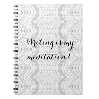 Writing is my meditation black and white notebook