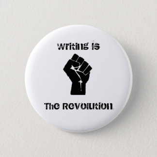 """""""Writing is the Revolution"""" Button"""