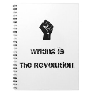 """""""Writing is the Revolution"""" Notebook"""