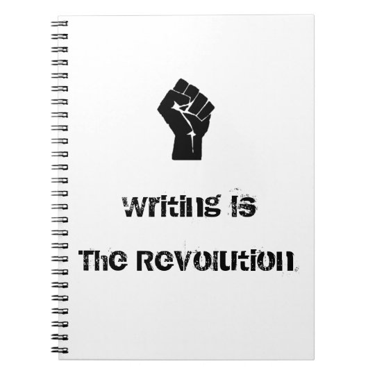"""Writing is the Revolution"" Notebook"