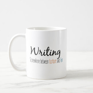 Writing: Somwehere Between Torture and Fun Coffee Mug