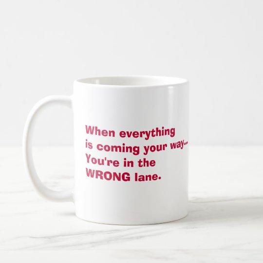 wrong lane? coffee mug