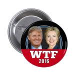 WTF America - Never Trump or Hillary 2016 6 Cm Round Badge