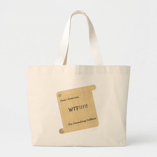 WTF!!! from the Founding Fathers Bags