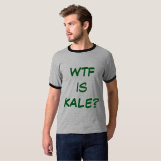 WTF is Kale? T-Shirt