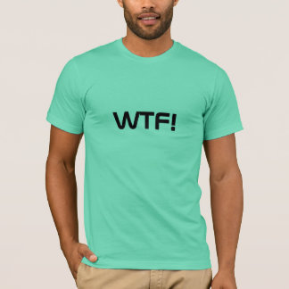 WTF! T-Shirt
