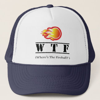 WTF - Where's the Fireball? Trucker Hat