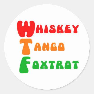 WTF Whiskey Tango Foxtrot acronym fun Classic Round Sticker