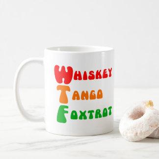 WTF Whiskey Tango Foxtrot fun acronym lettering Coffee Mug