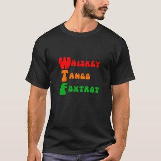 WTF Whiskey Tango Foxtrot fun acronym lettering T-Shirt