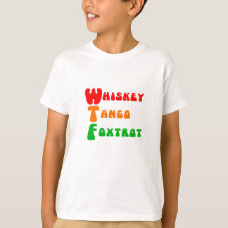 WTF Whiskey Tango Foxtrot fun acronym lettering T-Shirt