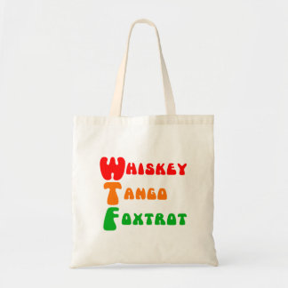 WTF Whiskey Tango Foxtrot fun acronym lettering Budget Tote Bag
