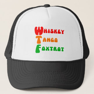 WTF Whiskey Tango Foxtrot fun acronym lettering Trucker Hat